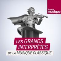 Logo du podcast Les grands interprètes de la musique classique