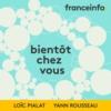 Logo of the podcast Bientôt chez vous