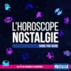 Logo of the podcast Nostalgie - L'Horoscope