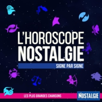 Logo du podcast Les horoscopes de Nostalgie