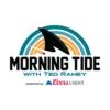 Logo of the podcast Morning Tide with Ted Ramey