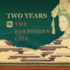 Logo of the podcast Two Years in the Forbidden City