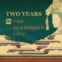 Logo of the podcast Two Years in the Forbidden City - Chapter 1