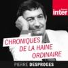 Logo of the podcast Chroniques de la haine ordinaire