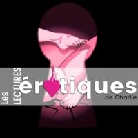 Logo du podcast Les lectures érotiques de Charlie