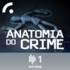 Logo of the podcast Anatomia do Crime