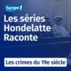 Logo of the podcast Les crimes du 19e siècle, une série Hondelatte raconte