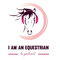 Logo du podcast I am an Equestrian - Le Podcast