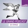 Logo du podcast Le grand podcast de voyage