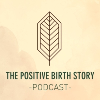 Logo of the podcast The Positive Birth Story Podcast