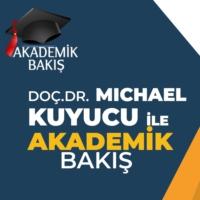 Logo du podcast Michael Kuyucu  - Akademik Bakış