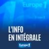 Logo of the podcast L'info en intégrale - Europe 1