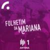 Logo of the podcast Folhetim da Mariana