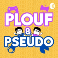Logo of the podcast Plouf et Pseudo