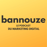 Logo du podcast Bannouze : Le podcast du marketing digital !