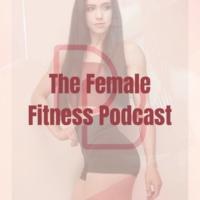 Logo du podcast The Female Fitness Podcast
