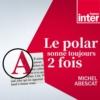 Logo of the podcast Le Polar sonne toujours 2 fois