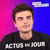 Logo of the podcast Les actus du jour - Hugo Décrypte