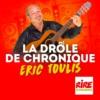 Logo of the podcast La drôle de chronique - Eric Toulis