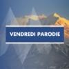 Logo of the podcast Vendredi Parodie