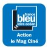Logo du podcast Action, le mag ciné - France Bleu Loire Océan
