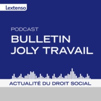 Logo of the podcast Bulletin Joly Travail  -  Le Podcast
