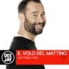Logo of the podcast Il Volo del Mattino