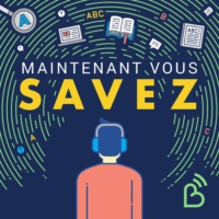 Logo of the podcast Maintenant, vous savez