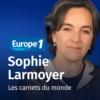 Logo of the podcast Les Carnets du monde - Sophie Larmoyer