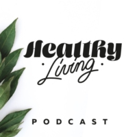 Logo du podcast Podcast - Healthy Living