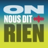 Logo du podcast On nous dit rien! - RTS