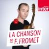 Logo of the podcast La Chanson de Frédéric Fromet