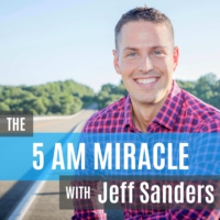 Logo of the podcast The 5 AM Miracle with Jeff Sanders
