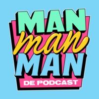 Logo of the podcast Man man man, de podcast