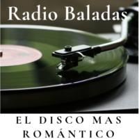 Logo of radio station Radio Baladas El Disco mas Romántico