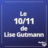Logo de l'émission Le 10/11 de Lise Gutmann
