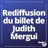 Logo of show Rediffusion du billet de Judith Mergui