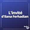 Logo de l'émission L'invité d'Ilana Ferhadian