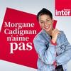 Logo de l'émission Morgane Cadignan n'aime pas