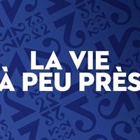 Logo of show La vie à peu près