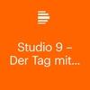 Logo of show Studio 9 – Der Tag mit ...