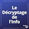 Logo de l'émission Le décryptage de l'info.