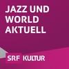 Logo of show Jazz und World aktuell