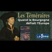 Logo de l'émission Les Téméraires. Quand la Bourgogne défiait l'Europe