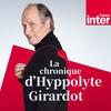Logo de l'émission La chronique d'Hippolyte Girardot