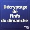 Logo of show Le décryptage d'info du dimanche