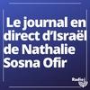 Logo of show Le journal du dimanche en direct d'Israël de Nathalie Sosna Ofir