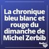 Logo of show La chronique bleu blanc ET rouge du dimanche de Michel Zerbib