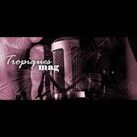 Logo de l'émission TROPIQUES MAG