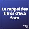 Logo de l'émission Le rappel des titres d'Eva Soto